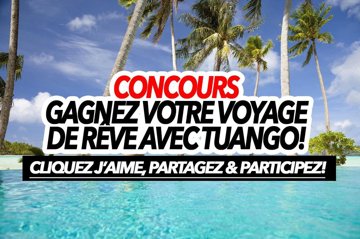Concours: Gagnez votre voyage de rêve avec Tuango! (Jusqu'à 15 000$)