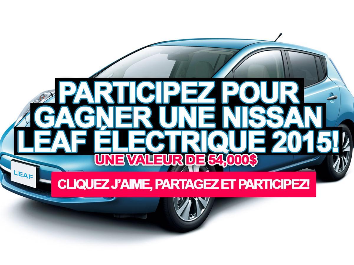 participez au concours pour gagner une voiture lectrique nissan leaf 2015 de 54 000. Black Bedroom Furniture Sets. Home Design Ideas