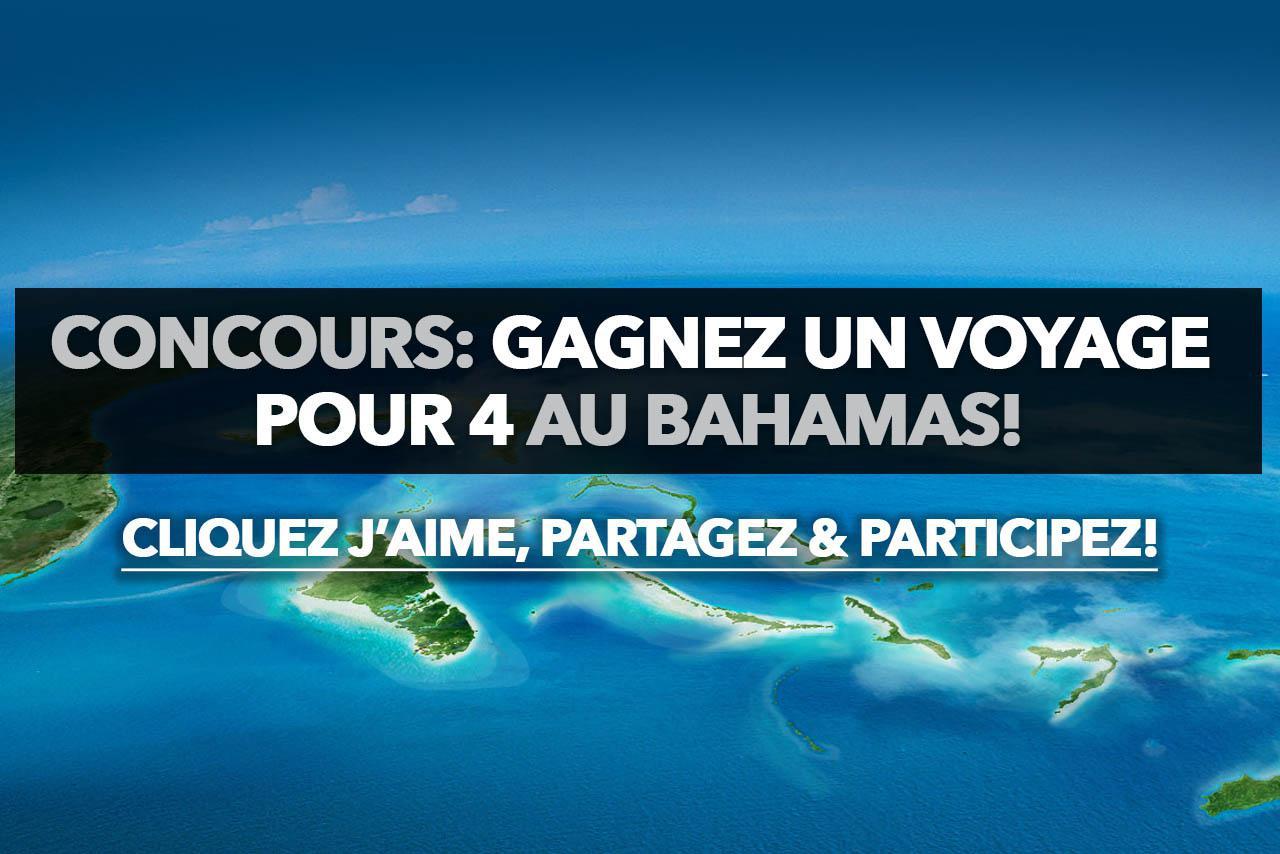 Concours: Gagnez un voyage pour 4 au Bahamas!