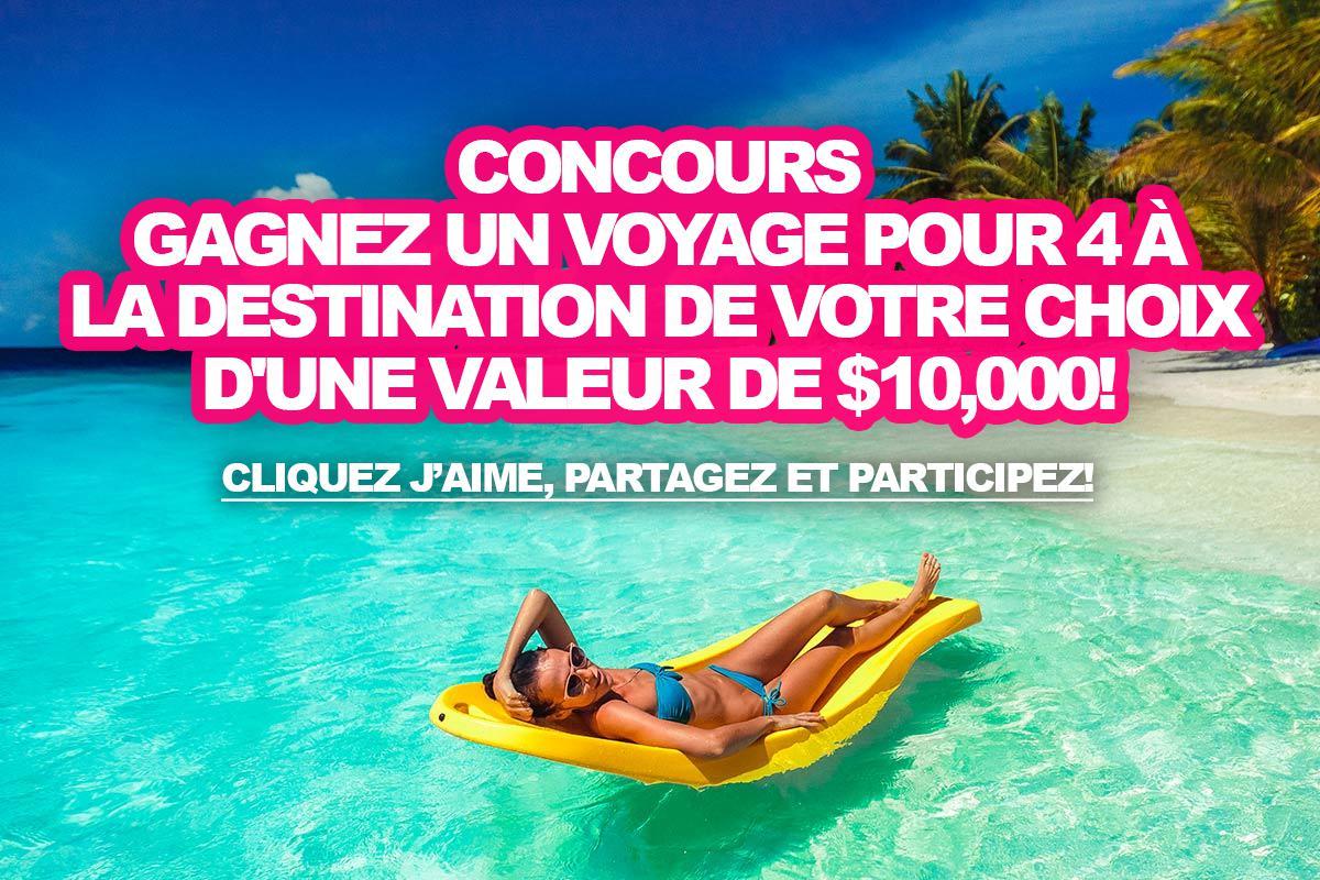 Concours: Gagnez un voyage pour 4 personnes à la destination de votre choix d'une valeur de $10,000!