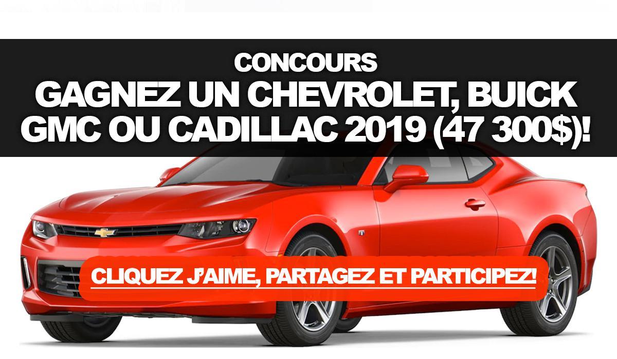 Concours: Gagnez un Chevrolet, Buick, GMC, ou Cadillac 2019 d'une valeur de 47 300$!