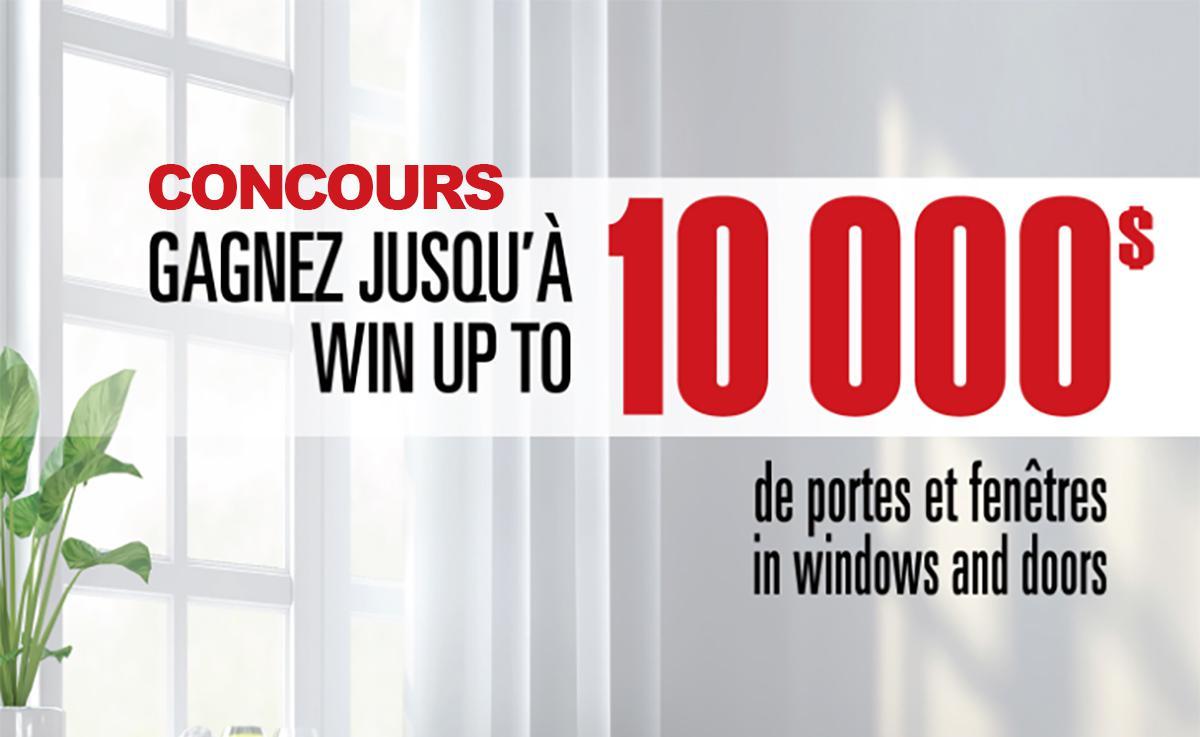 Concours: Gagnez 10 000 $ en portes et fenêtres!