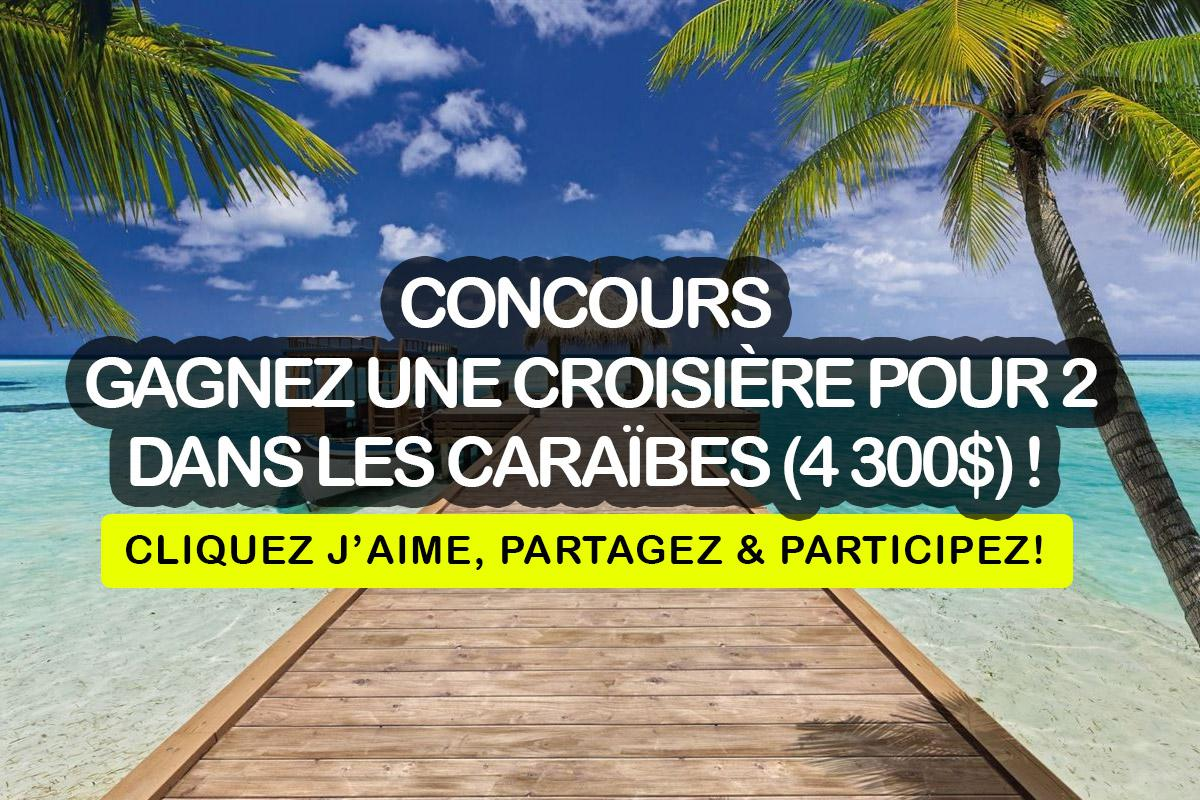 Concours: Gagnez une croisière pour 2 dans les Caraïbes d'une valeur de 4 300$!