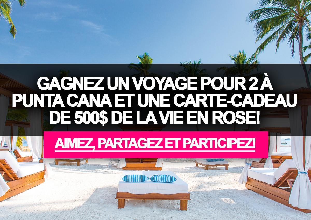 gagnez un voyage pour 2 punta cana et une carte cadeau de 500 de la vie en rose. Black Bedroom Furniture Sets. Home Design Ideas