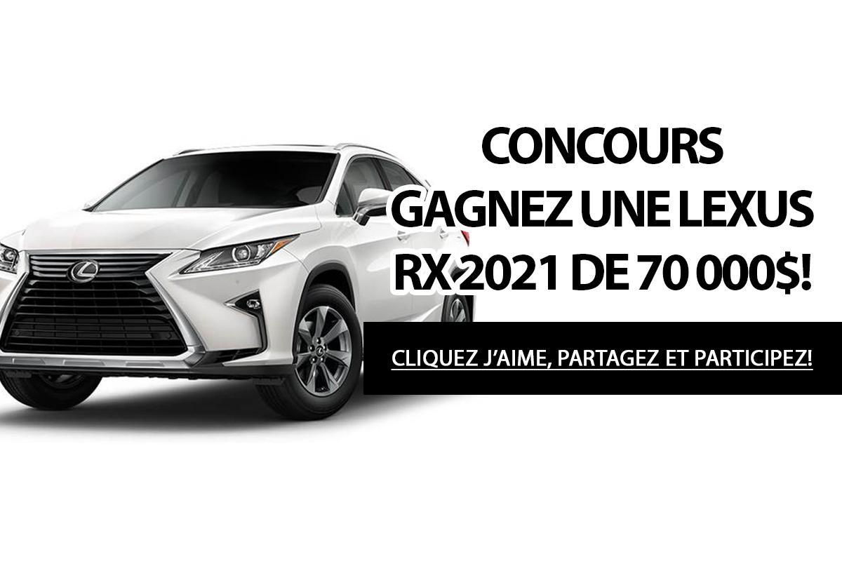 Concours: Gagnez une Lexus RX 2021 d'une valeur de 70 000$!