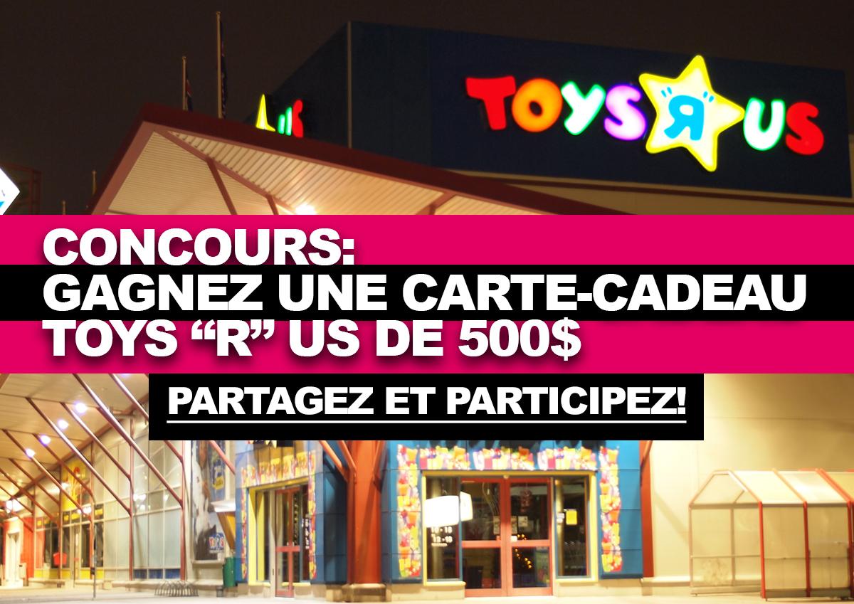 Concours Gagnez Une Carte Cadeau Toys R Us De 500